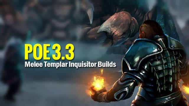 POE-3.3-Melee-Templar-Inquisitor-Builds