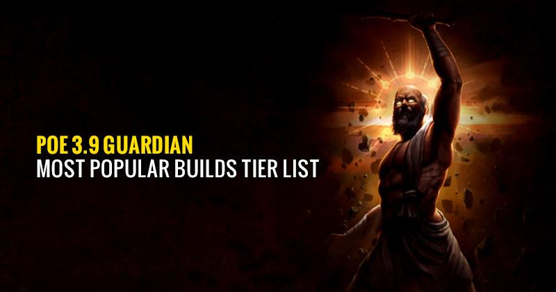 POE-3.9-Guardian-Most-Popular-Builds-Tier-List